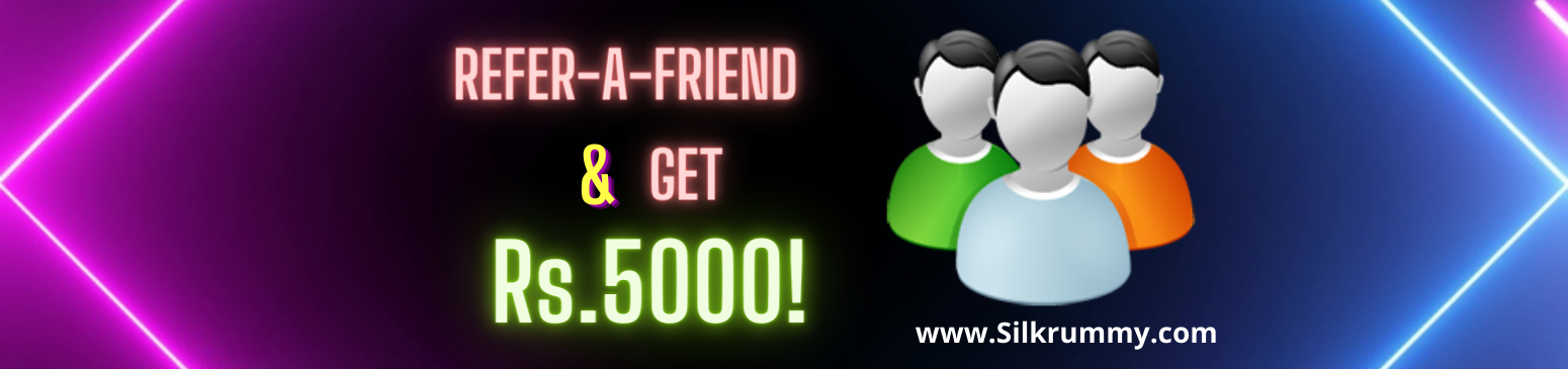 Refer Your Circle of Rummy Friends – Get Rs.5000 - SilkRummy