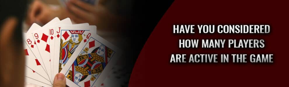 Have you considered how many players are active in the Rummy game?