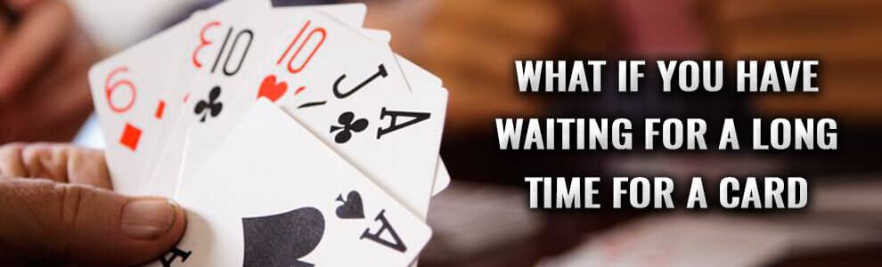 What if you have waiting for a long time for a RUmmy card?