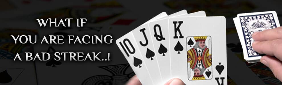 What if you are facing a bad streak at Rummy Game?