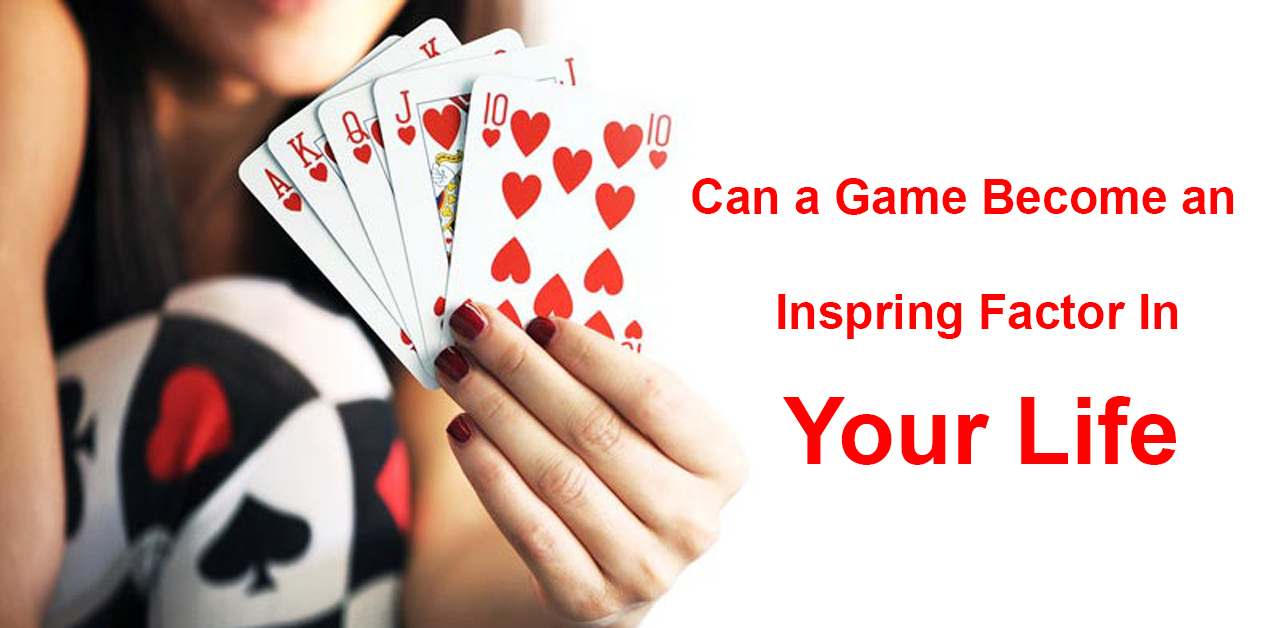 Can a Game Become an Inspiring Factor in Your Life?