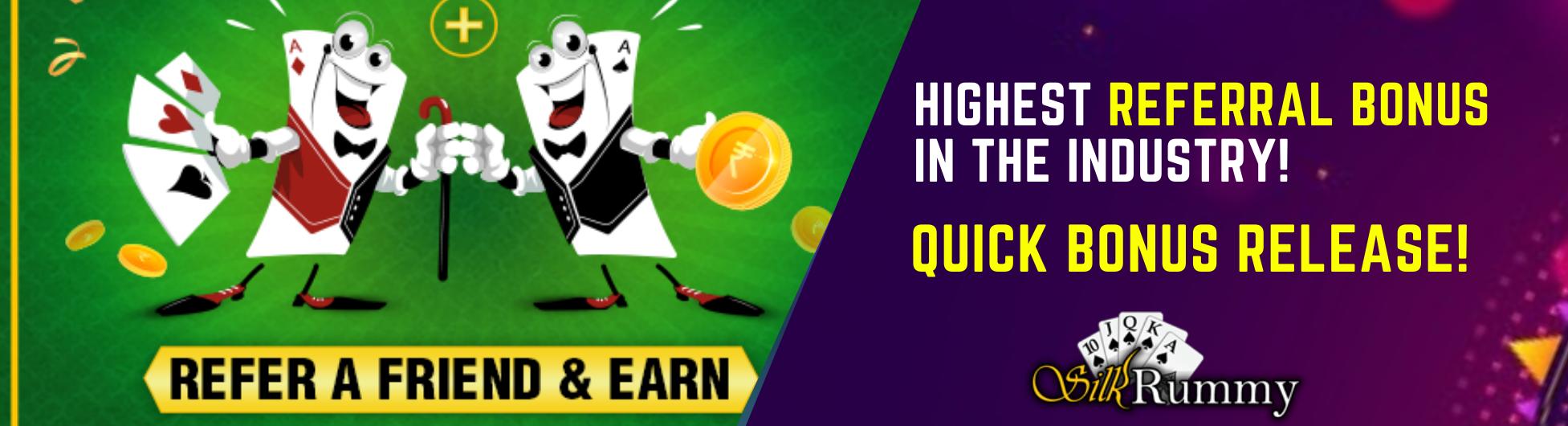 Rummy Highest referral bonus in the industry! Quick release! Silkrummy
