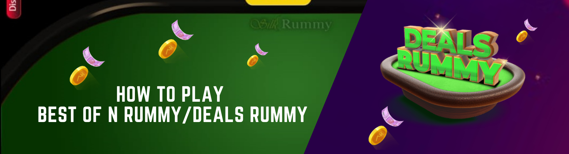 Play Best of N Rummy - Deals Rummy Cash Games Online